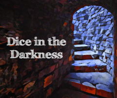 Dice in the Darkness